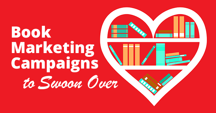 Valentine's Day Book Marketing Campaigns to Swoon Over
