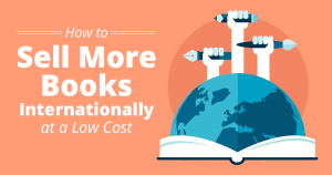 How To Sell More Books Internationally at a Low Cost