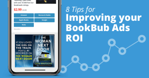 8 Tips for Improving the ROI of Your BookBub Ads Campaigns