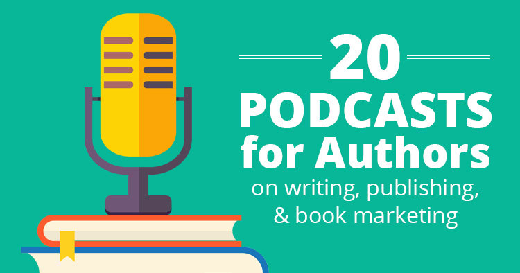 20 Podcasts for Authors
