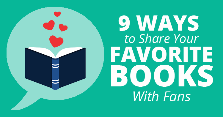Ways to Share Your Favorite Books With Fans