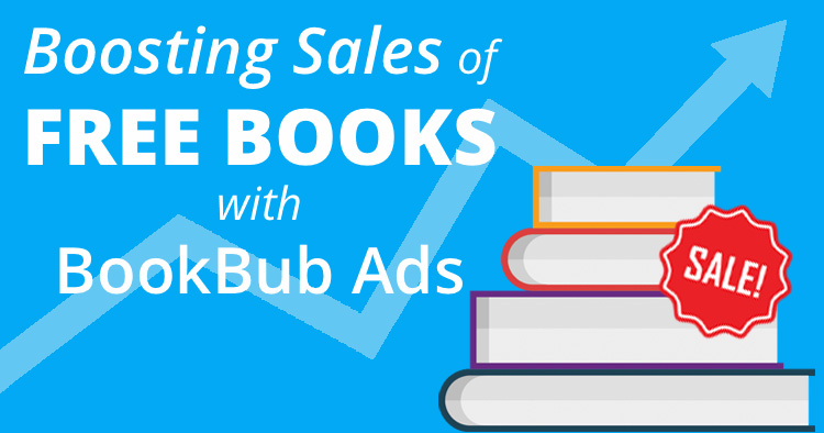 Boosting Sales of Free Books with BookBub Ads