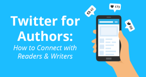 Twitter for Authors: How to Connect with Readers and Writers