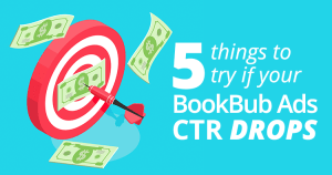 5 Things to Try if Your BookBub Ads CTR Drops Feature Image