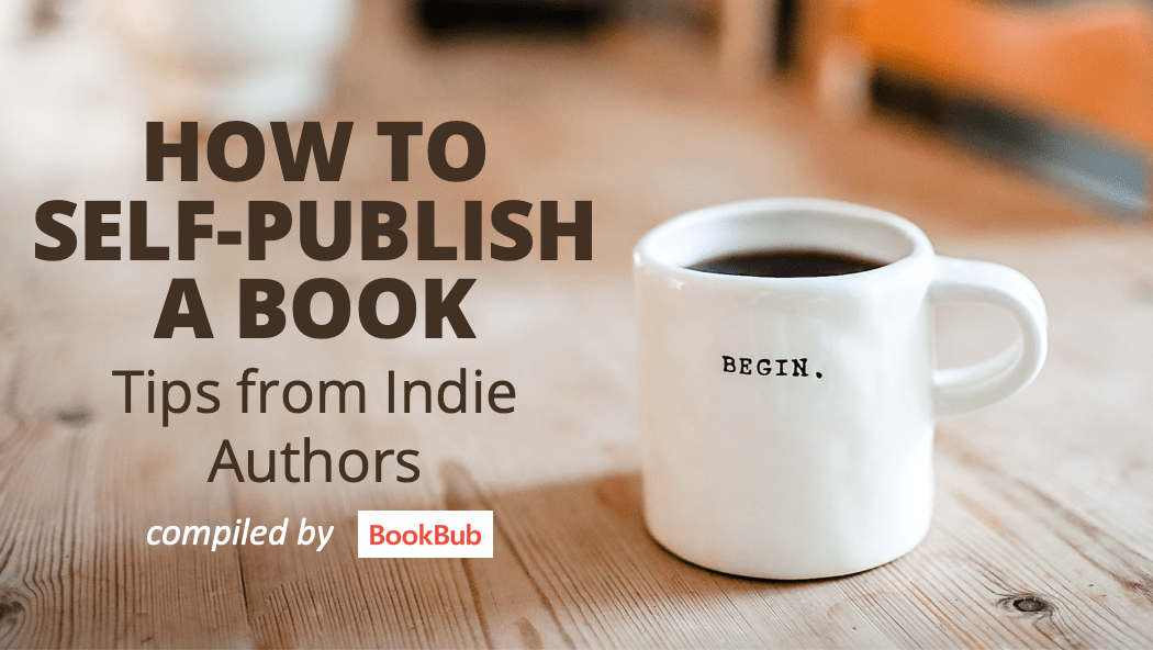 How to Self-Publish a Book: Tips from Indie Authors