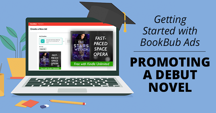 Getting Started with BookBub Ads: Promoting a Debut Novel