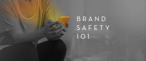 Brand Safety 101