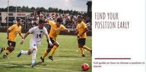 Read more about the article Choose the best position for you in soccer easily