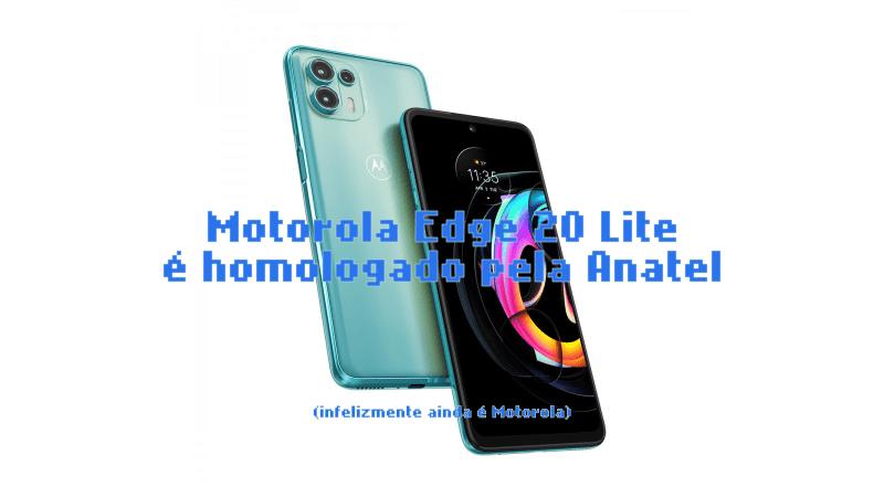 Motorola Edge 20 Lite é homologado pela Anatel