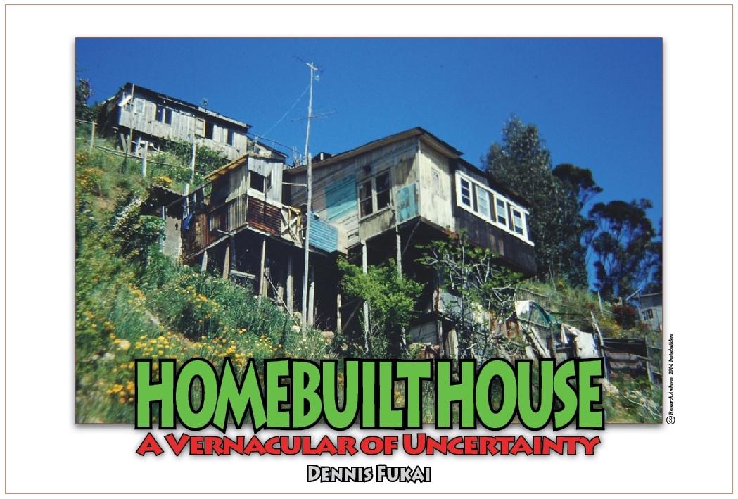 HOMEBUILT HOUSE: A Vernacular of Uncertainty