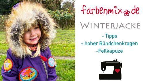 Tipps Winterjacke nähen mit hohen Kragen und Fellkapuze - Videoanleitung farbenmix