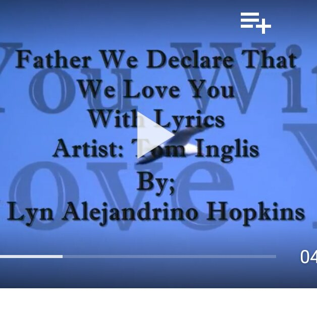 "Praise and Worship: ""Father We Declare That We Love You"" With Lyrics By Lyn Alejandrino Hopkins on YouTube"