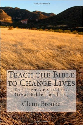 Teach the bible to change lives glenn brooke