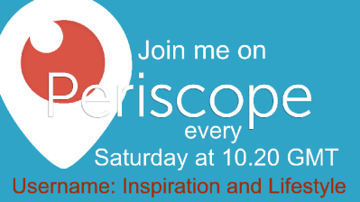 inspiration and lifestyle on periscope