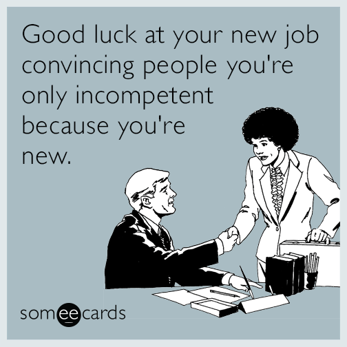 new-job-incompetent-luck-funny-ecard-P5F