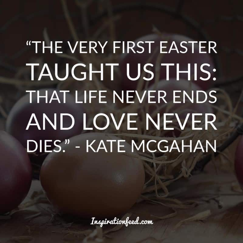 66 Quotes About Easter That Signify New Hope And Life Inspirationfeed