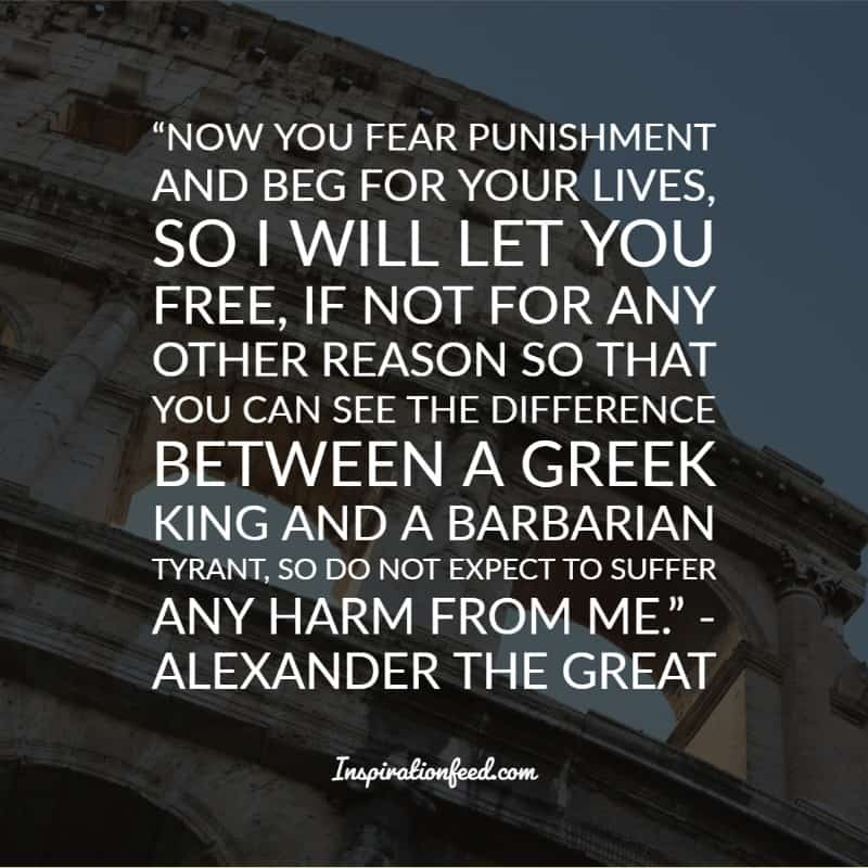 30 Alexander The Great Quotes To Push You To Greatness Inspirationfeed