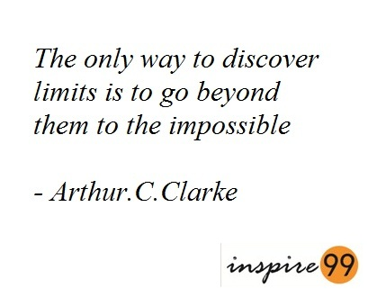 inspirational quotes, inspire 99, limits and beyond, going beyond limits, The only way to discover limits is to go beyond them to the impossible! , discovery of limits, challenging limits