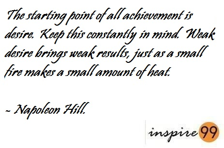 dream big, big desire vs small, napoleon hill quote desire,