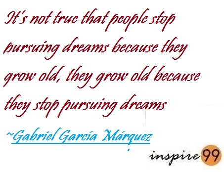 pursuing dreams, quote analysis, quotes Gabriel García Márquez, inspirational quotes pursuing dreams, age vs dreams