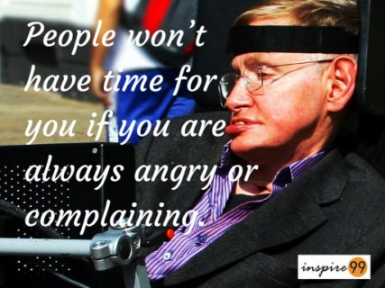 Stephen Hawking quotes, Stephen Hawking inspiration, Stephen Hawking on people, Stephen Hawking complaining quotes