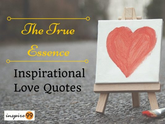 13 Beautiful Inspirational Love Quotes : The True Purpose
