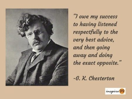 quote on advice, listen to advice, dont do as advised, G.K.Chesterton quote on advice