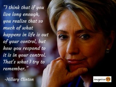 What happens in life is not in your control...Hillary Clinton Quotes