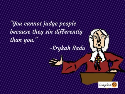 Judge Quotes Magnificent Inspirational Quote You Can't Judge People Because They Sin