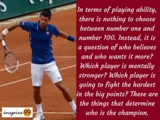 in terms of playing ability there is no difference djokovik quote, djokovik quotes meaning, djokovik inspiration, djokovik life inspiration, djokovik self improvement