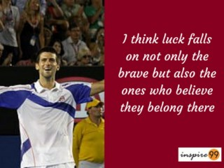 luck falls not only on the brave djokovik quote, djokovik inspirational quotes, djokovik motivational quotes, djokovik life quotes