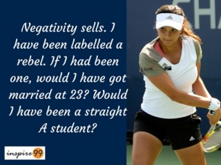 negativity sells sania mirza, sania mirza inspirational quotes and meaning