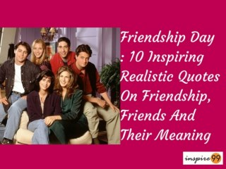 Friendship Day 10 Inspiring Realistic Quotes On Friendship