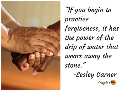 practice forgiveness, practice forgiveness quote and meaning, lesley garner quote on forgiveness, forgiveness quote and meaning