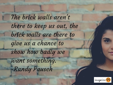 the brick walls are there for a reason, randy pausch brick walls quote, brick walls are there quote and meaning, quote analysis brick walls are there for a reason.