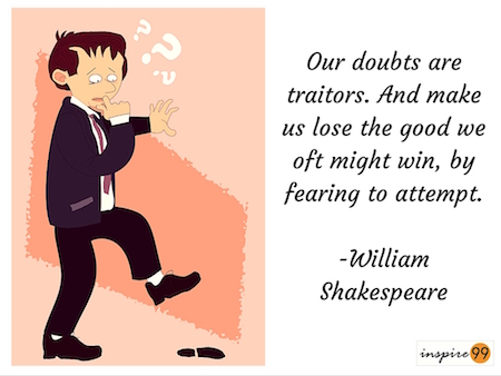 our doubts are our traitors, doubts quote, inspire99 on doubts, thoughts on doubt