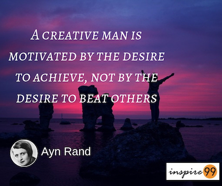 Ayn Rand Creative Quote Archives Inspire 99