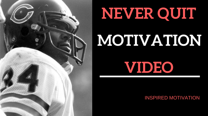 NEVER QUIT -Barry Sanders-Walter Payton MOTIVATION VIDEO