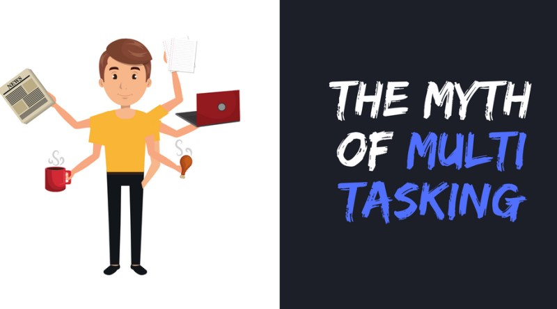 the myth of multi tasking