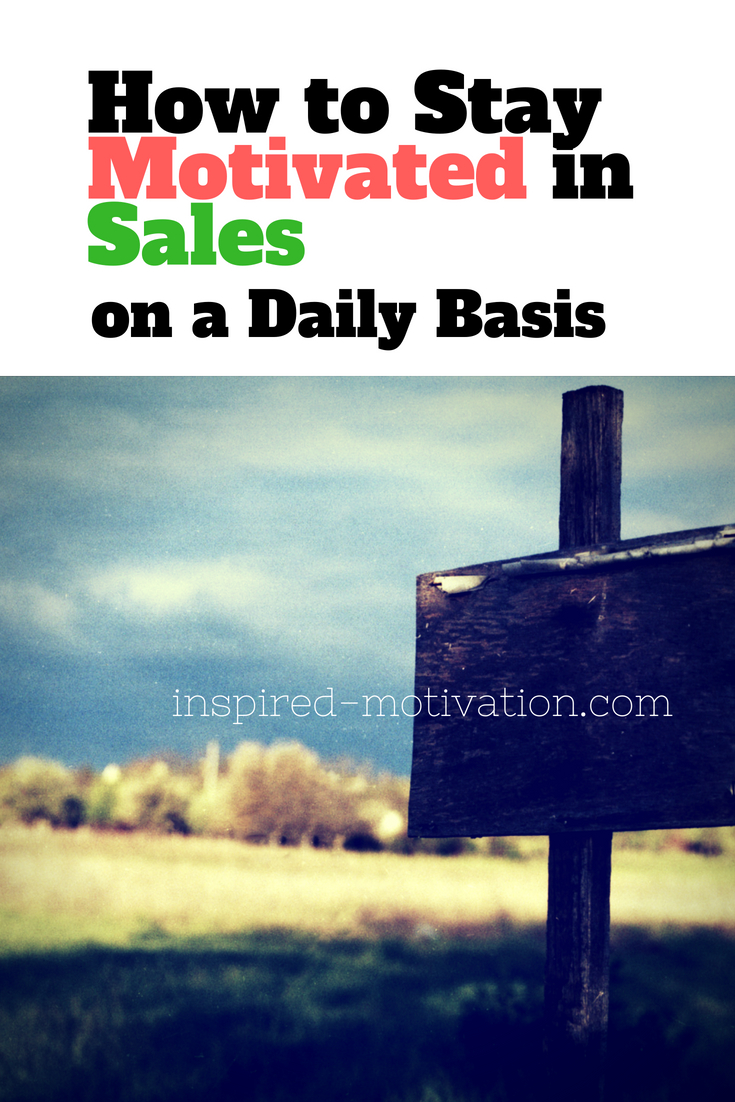 how to stay motivated in sales