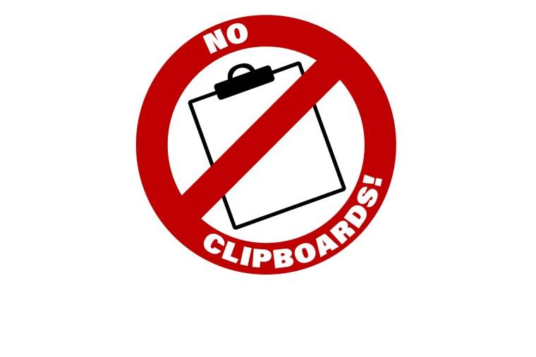 No Clipboards!
