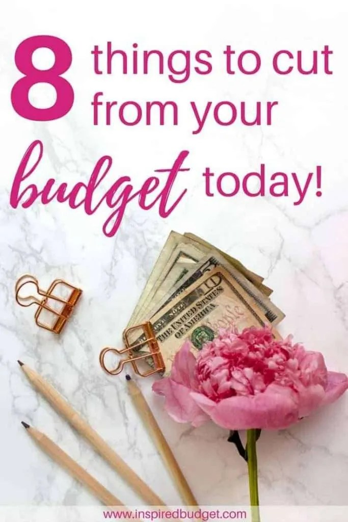8 things to cut form your budget by inspiredbudget.com