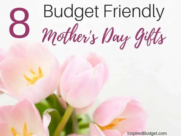 Budget Friendly Mothers Day Gifts by InspiredBudget.com