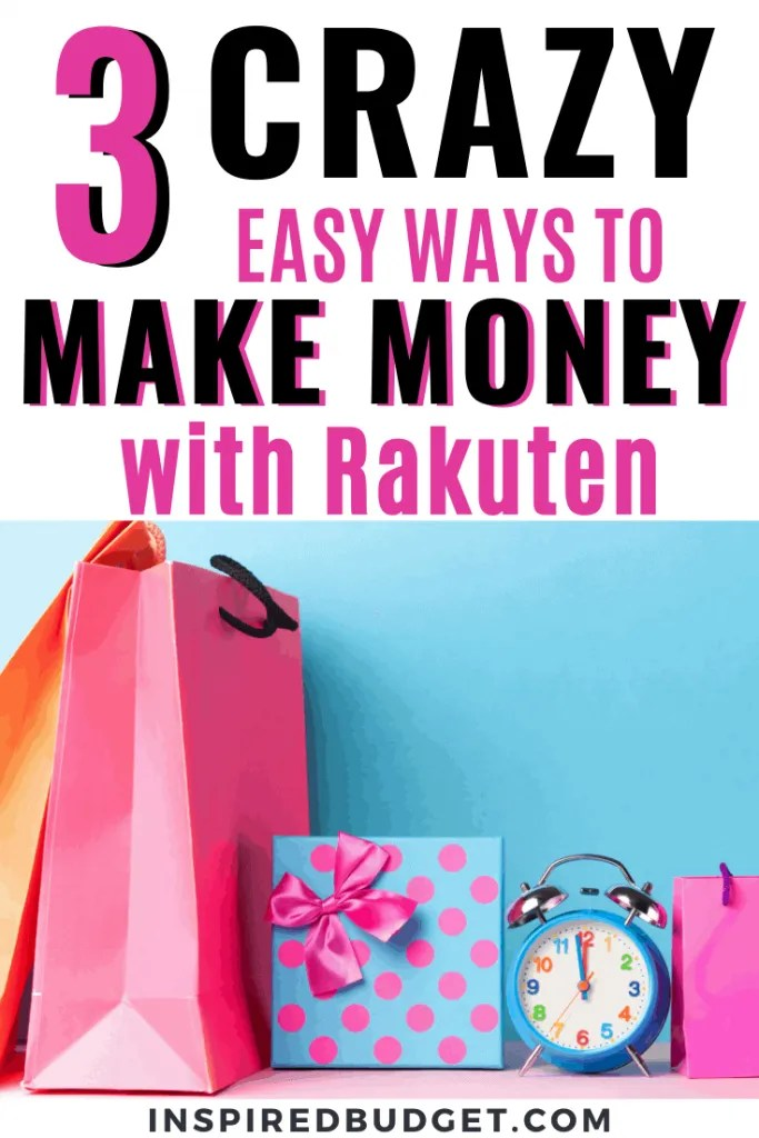 Earn Extra Money With Rakuten by InspiredBudget.com