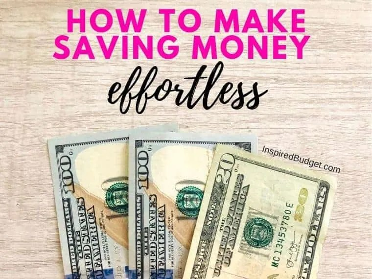 Make Saving Money Effortless by InspiredBudget.com