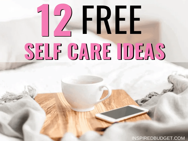 12 Free Self Care Ideas by Inspired Budget
