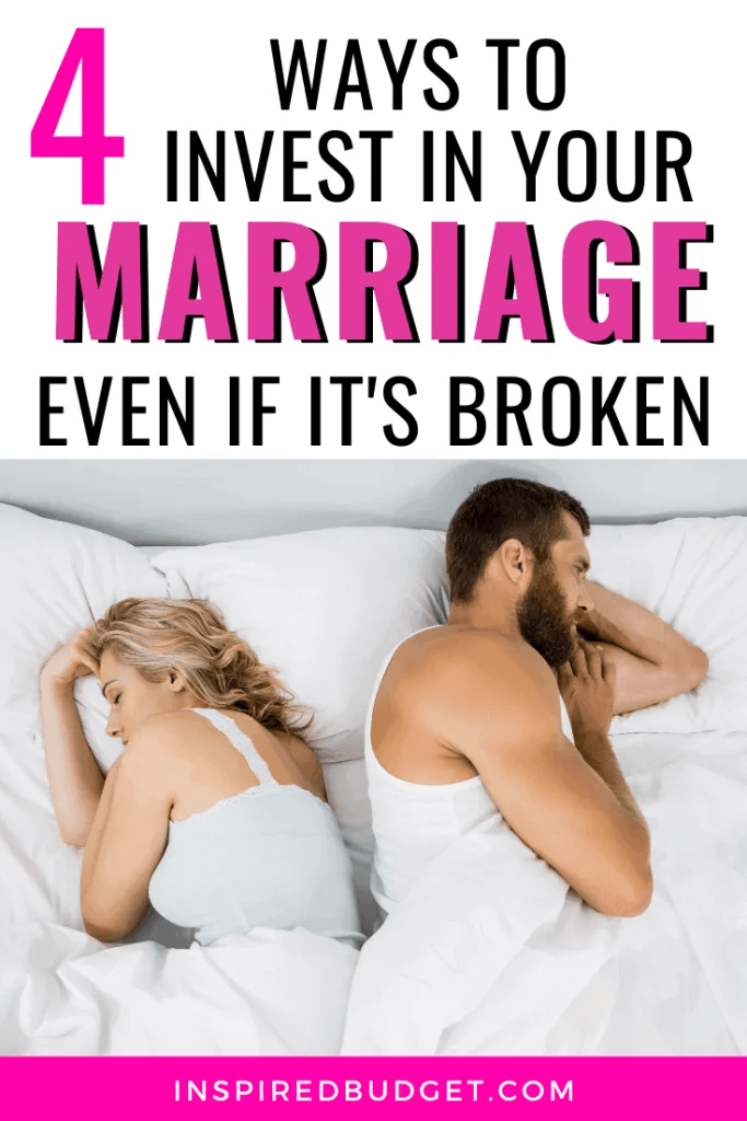 Invest In Your Marriage Even If It's Broken