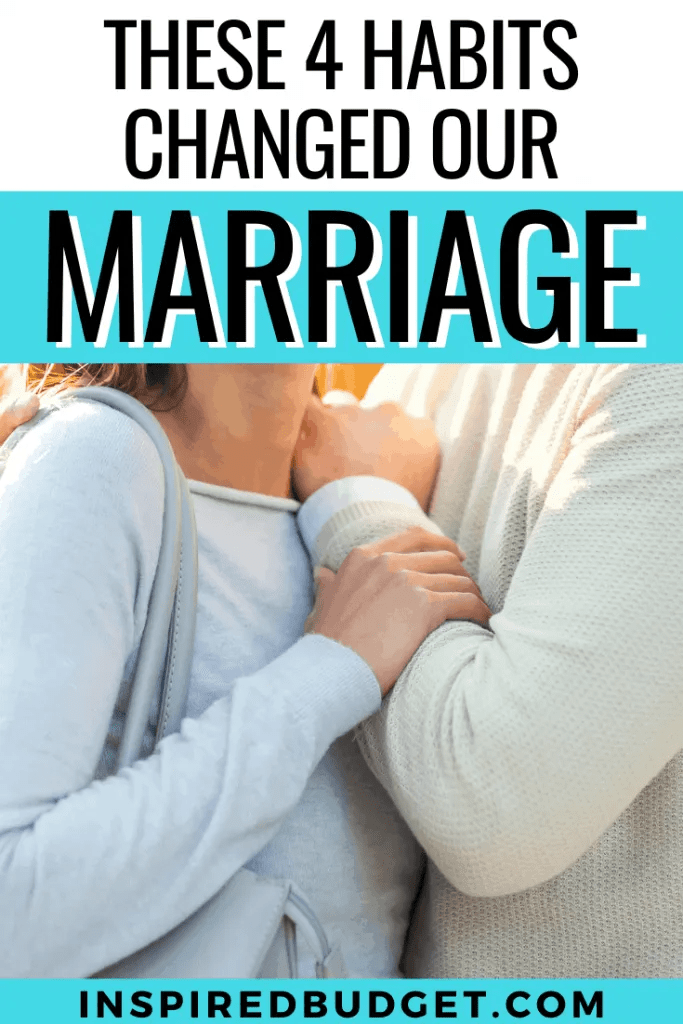 Marriage Habits That Changed Our Lives