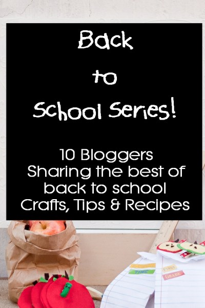 Back to School Series: Crafts, Recipes and Tips