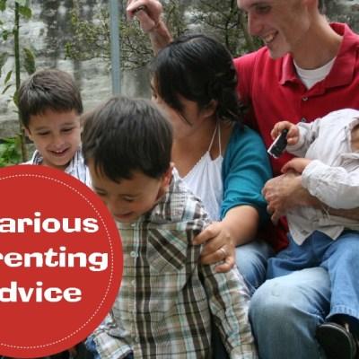 Hilarious Parenting Advice